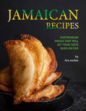 Book cover Jamaican Recipes: Rastafarian Dishes That Will Set Your Taste Buds on Fire