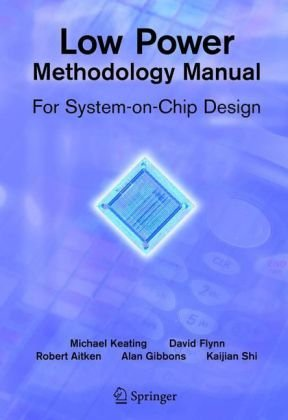 Okładka książki Low Power Methodology Manual: For System-on-Chip Design (Integrated Circuits and Systems)