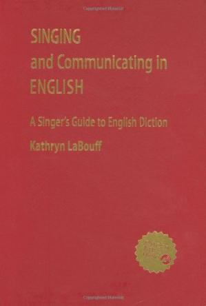 Buchdeckel Singing and Communicating in English: A Singer's Guide to English Diction