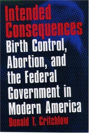 Okładka książki Intended Consequences: Birth Control, Abortion, and the Federal Government in Modern America