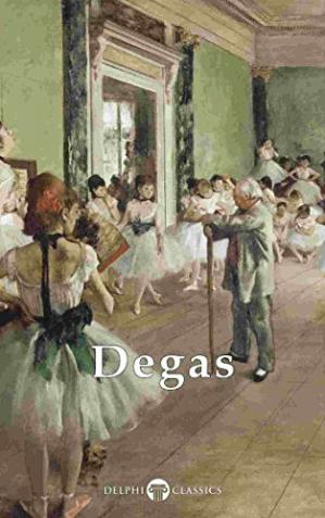 Book cover Delphi Complete Works of Edgar Degas (Illustrated)