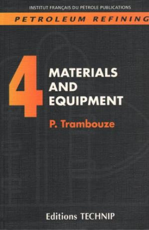 Book cover PETROLEUM REFINING V.4: Materials and Equipment (Publication IFP)
