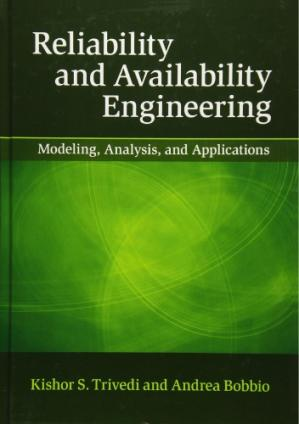 Book cover Reliability and Availability Engineering: Modeling, Analysis, and Applications