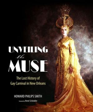 A capa do livro Unveiling the Muse: The Lost History of Gay Carnival in New Orleans