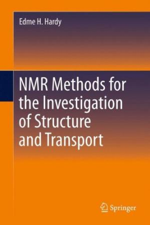 Book cover NMR Methods for the Investigation of Structure and Transport