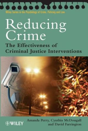 Copertina Reducing Crime: The Effectiveness of Criminal Justice Interventions (Wiley Series in Psychology of Crime, Policing and Law)