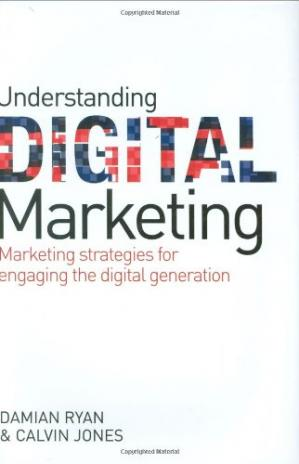 Book cover Understanding digital marketing: marketing strategies for engaging the digital generation