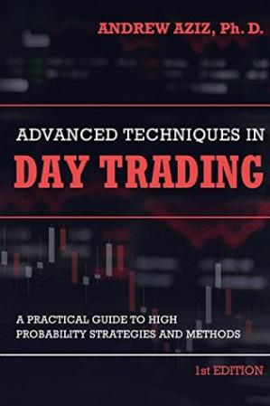 书籍封面 Advanced Techniques in Day Trading: A Practical Guide to High Probability Day Trading Strategies and Methods