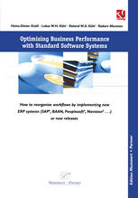 Обкладинка книги Optimising Business Performance with Standard Software Systems: How to reorganise Workflows by Chance of Implementing new ERP-Systems (SAP®, BAANTM, Peoplesoft®, Navision® ...) or new Releases