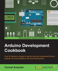 Book cover Arduino Development Cookbook: Over 50 hands-on recipes to quickly build and understand Arduino projects, from the simplest to the most extraordinary