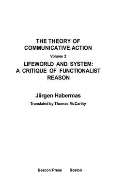 Book cover Theory of Сommunicative Action. Volume 2: Lifeworld and System: A Critique of Functionalist Reason