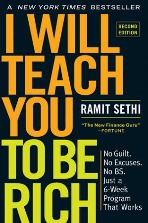Book cover I Will Teach You to Be Rich, Second Edition: No Guilt. No Excuses. No B.S. Just a 6-Week Program That Works.