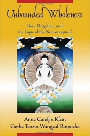 Buchdeckel Unbounded Wholeness: Dzogchen, Bon, and the Logic of the Nonconceptual