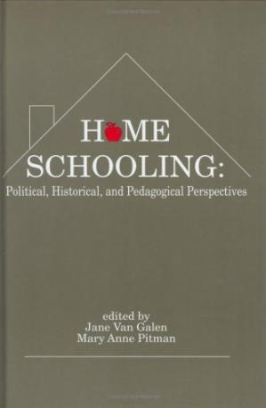 Book cover Home Schooling: Political, Historical, and Pedagogical Perspectives (Contemporary Studies in Social and Policy Issues in Education: The David C. Anchin Center Series)