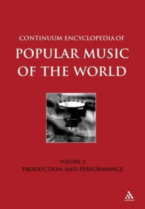 Book cover Continuum Encyclopedia of Popular Music of the World: Performance and Production