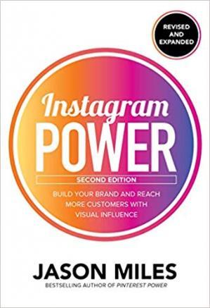 Buchdeckel Instagram Power, Second Edition: Build Your Brand and Reach More Customers with Visual Influence