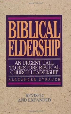 Обложка книги Biblical Eldership: An Urgent Call to Restore Biblical Church Leadership