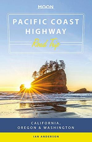 Book cover Moon Pacific Coast Highway Road Trip: California, Oregon & Washington