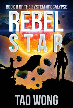 Book cover Rebel Star: A LitRPG Post-Apocalyptic Space Opera (System Apocalypse Book 8)