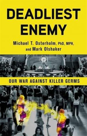 Book cover Deadliest Enemy: Our War Against Killer Germs