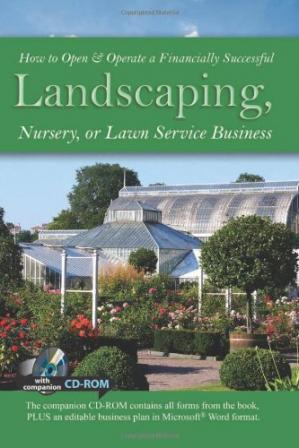 A capa do livro How to open & operate a financially successful landscaping, nursery, or lawn service business : with companion CD-ROM