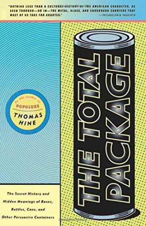 Book cover The Total Package: The Secret History and Hidden Meanings of Boxes, Bottles, Cans, and Other Persuasive Containers