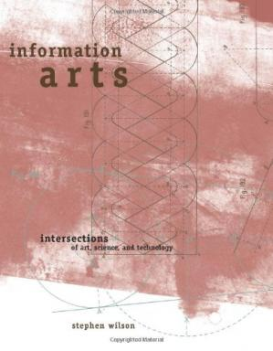 Book cover Information Arts: Intersections of Art, Science, and Technology