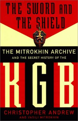 Copertina The Sword And The Shield: The Mitrokhin Archive And The Secret History Of The KGB