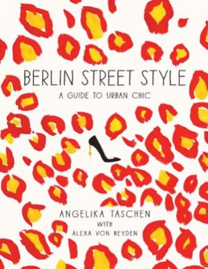 Εξώφυλλο βιβλίου Berlin Street Style  A Guide to Urban Chic