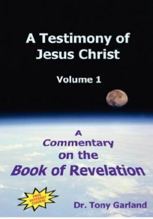 Copertina A Testimony of Jesus Christ: A Commentary on the Book of Revelation, Vol. 1