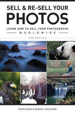 Copertina Sell & Re-Sell Your Photos: Learn How to Sell Your Photographs Worldwide