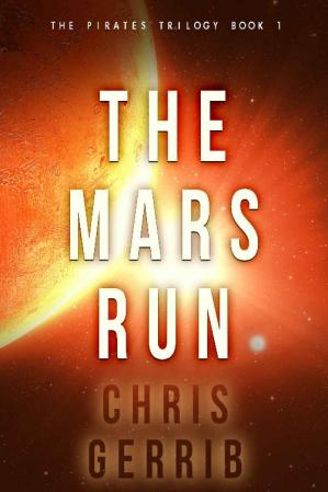 Book cover The Mars Run (The Pirates Trilogy Book 1)