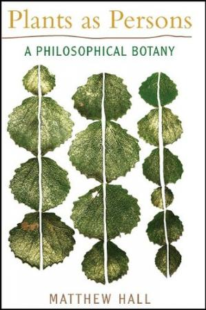 Book cover Plants as Persons: A Philosophical Botany