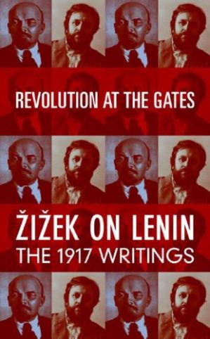 Book cover Revolution at the Gates: Zizek on Lenin, the 1917 Writings