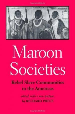 Okładka książki Maroon Societies: Rebel Slave Communities in the Americas