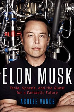 Book cover Elon Musk: Tesla, SpaceX, and the Quest for a Fantastic Future