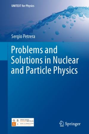 Book cover Problems and Solutions in Nuclear and Particle Physics