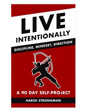 Book cover Live Intentionally: Discipline, Mindset, Direction - A 90 Day Self Project