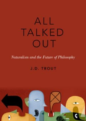 Book cover All Talked Out: Naturalism and the Future of Philosophy