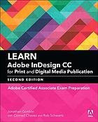 Book cover Learn Adobe InDesign CC for print and digital media publication : Adobe certified associate exam preparation