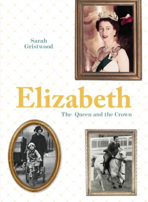 Book cover Elizabeth: The Queen and The Crown