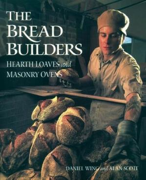 表紙 The Bread Builders: Hearth Loaves and Masonry Ovens