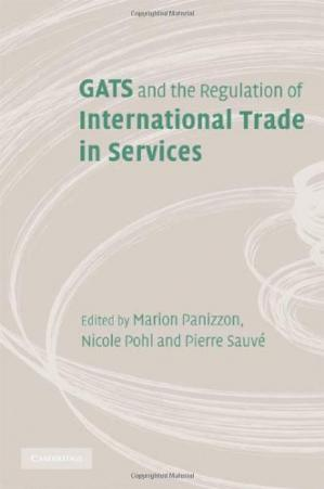 Book cover GATS and the Regulation of International Trade in Services: World Trade Forum