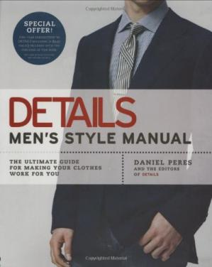 Book cover Details Men's Style Manual: The Ultimate Guide for Making Your Clothes Work for You