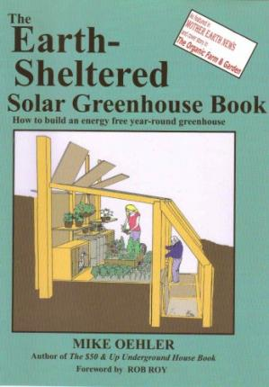 Book cover The Earth Sheltered Solar Greenhouse Book