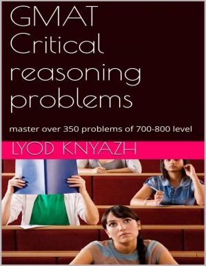 Book cover GMAT Critical reasoning problems: master over 350 problems of 700-800 level Kindle Edition