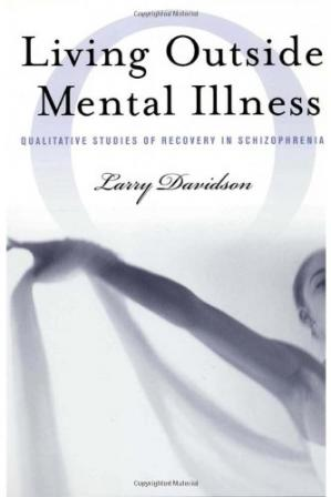 Book cover Living Outside Mental Illness: Qualitative Studies of Recovery in Schizophrenia