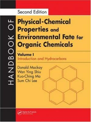 Book cover Handbook of Physical-Chemical Properties and Environmental Fate for Organic Chemicals. Introduction and Hydrocarbons(ISBN 1566706874 set)