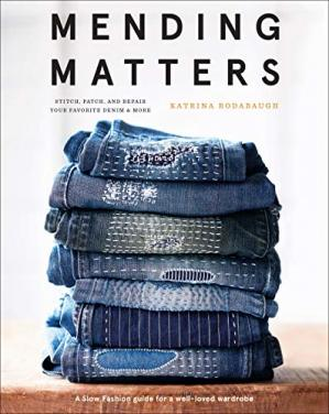 A capa do livro Mending Matters: Stitch, Patch, and Repair Your Favorite Denim & More