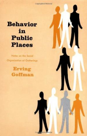 Book cover Behavior in Public Places: Notes on the Social Organization of Gatherings